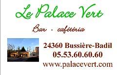 Bar Le Palace Vert - 24360 Bussière Badil - 05 53 60 60 60