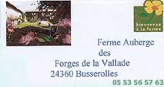 Ferme Auberge des Forges de la Vallade 24360 Busserolles - 05 53 56 57 63